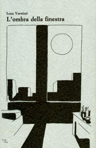 1985 - Luca Vernizzi L'ombra della finestra