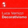 1990 - Luca Vernizzi Decorativismo e Arte